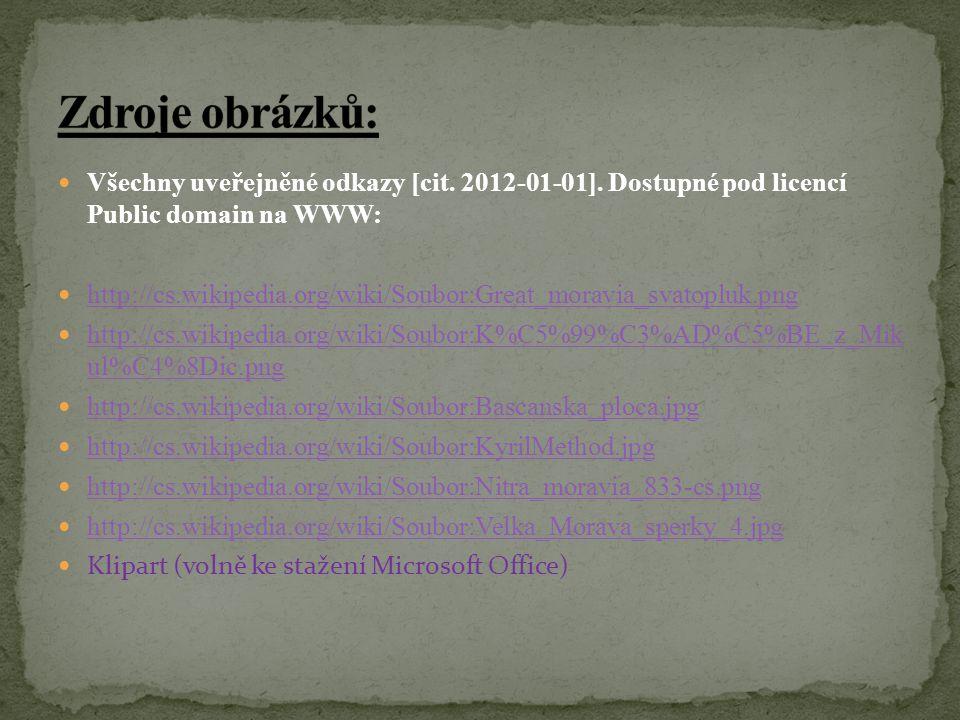 Zdroje obrázků: Všechny uveřejněné odkazy [cit. 2012-01-01]. Dostupné pod licencí Public domain na WWW: